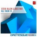 Steve Allen, Zack Mia - All There Is (Original Mix)