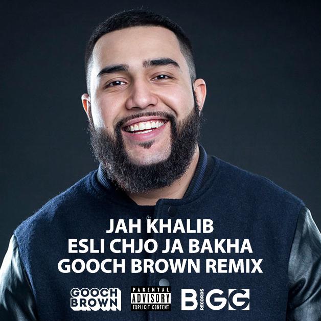Jah Khalib - Esli Chjo Ja Bakha (Gooch Brown Remix) (Original Mix)