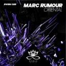 Marc Rumour - Oriental (Original Mix)