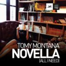 Tomy Montana - Novella (All I Need) (Radio Edit)