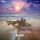 B-Liv - Let This One Ride (Jazz Side Drum Mix) (Original Mix)