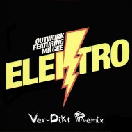 Outwork feat Mr.Gee - Elektro (Ver-Dikt Remix) (Original Mix )