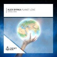 Alex Byrka - Planet Love (Original Mix)