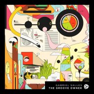 Gabriel Salles - The Groove Owner (Original Mix)