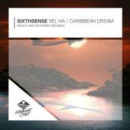 SixthSense & Milad E - Xel Ha (Milad E Remix) ()