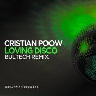 Cristian Poow & Bultech - Loving Disco (Bultech Remix) ()