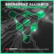 Breakbeat Alliance - Attack The Computer (Original Mix)