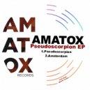 Amatox - Pseudoscorpion (Original Mix)