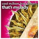 Cool Million feat. Gregers - That\'s My Lady (Original Mix)