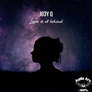 Jo3y Q - Leave It All Behind  (Original Mix) ()