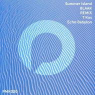 BLAAK  - Summer Island (T Kos Remix)