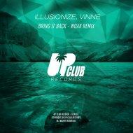 Illusionize  &  Vinne  - Bring It Back (WOAK Remix)