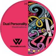Dual Personality - Destinations (Original Mix)