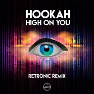 Hookah - High On You (Retronic Remix) (Original Mix)