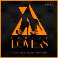 Ivan Del Burgo - One Day (Original Mix)