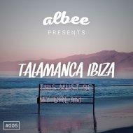 ALBEE - TALAMANCA IBIZA 005 (OCTOBER 2017) (Original Mix)