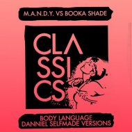 M.A.N.D.Y. vs. Booka Shade - Body Language (Danniel Selfmade Infamous Vision)