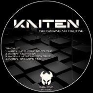 Kaiten - No Fussing No Fighting (Original Mix)