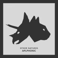 Aplphonic & KQT - Other Natures (feat. KQT) (Original Mix)