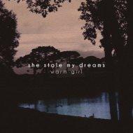 warm girl - She Stole My Dreams (Original Mix)