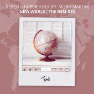 Refeci  &  Robbie Koex  &  Micah Martin  - New World (feat. Micah Martin) (Jensation Remix)