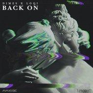 Dimes & Loqi - Back On (Original Mix)