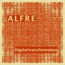 Alfre - Digital transformation (Original Mix)