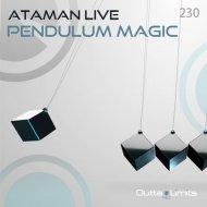 Ataman Live - Pendulum Magic (Original Mix)