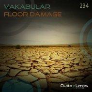 Vakabular - Floor Damage (Original Mix)