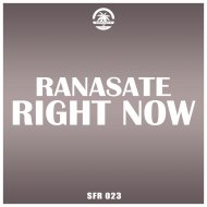 Ranasate - Right Now (Original Mix)