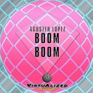 Aguster Lopez - Boom Boom (Original Mix)