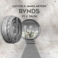 Lucchii & James Meyers & C. Truth - BVNDZ (feat. C. Truth) (Original Mix)