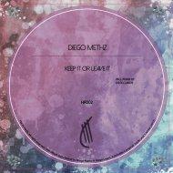 Diego Methz  - Leave It (Diego Lagos Remix)
