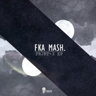 Fka Mash - See Me (Original Mix)