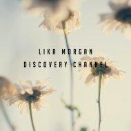 Lika Morgan - Discovery Channel (Original Mix)