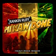 Rankin Ruff - Mi Naw Done (Original Mix)