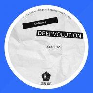 Missa L - Deepvolution (Original Mix)