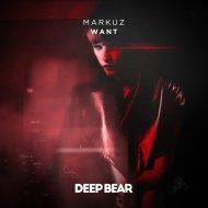 MARKUZ - Want (Original Mix)