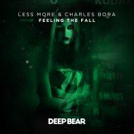 Less More & Charles Bora - Feeling The Fall (Original Mix) ()