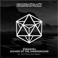 XtrovetDJ  - Sounds Of The Underground (Doctor Boom Remix)