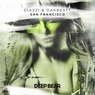 Diazzi & OakBeatt - San Francisco (Original Mix)