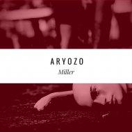 Aryozo - Miller (Original Mix)