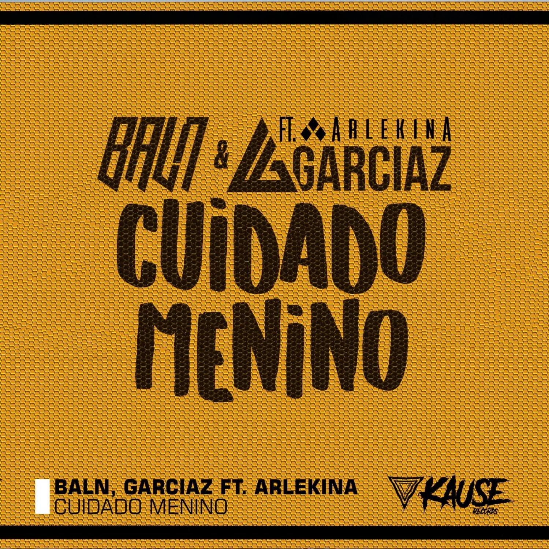 BALN & Garciaz & Arlekina - Cuidado Menino (feat. Arlekina) (Radio Edit)
