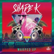 Shade k - Warped Up (Original)
