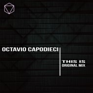 Octavio Capodieci - This Is (Original Mix)