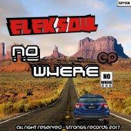 Eleksoul - Nowhere (Original Mix)