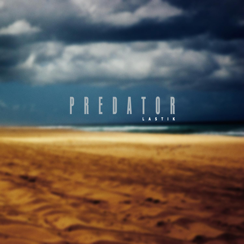 Lastik - Predator (Original Mix)