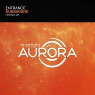 ENTrance - Submarine (Original mix)