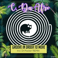 C. Da Afro - Groove In Order To Move  (Dr Packer Remix)
