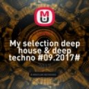 Levix I - My selection deep house & deep techno #09.2017# ( )